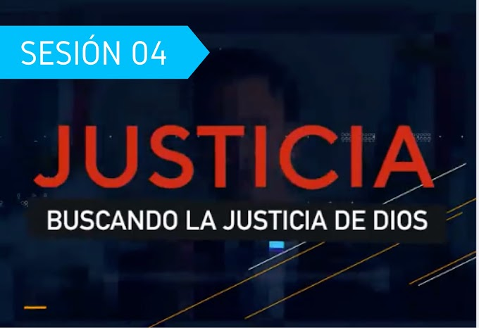 Buscando La Justicia de Dios - Sesión 04
