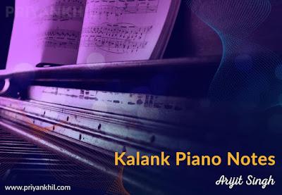 Kalank Piano Notes