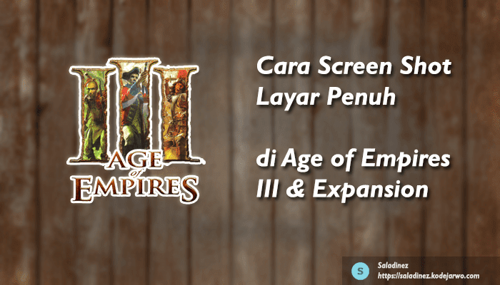 Cara Screen Shot Layar Penuh  di Age of Empires III & Expansion