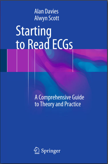 Starting to Read ECGs - A Comprehensive Guide to Theory and Practice (2015) [PDF]
