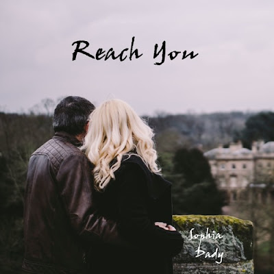 "Sophia Dady Unveils New Single ""Reach You"""