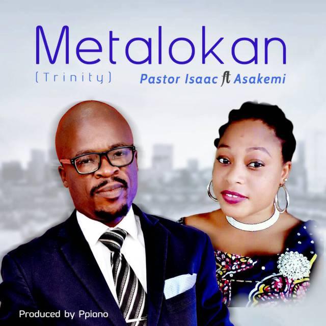 Music: Metalokan – Pastor Isaac Ft. Asakemi