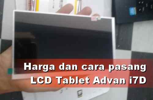 Harga LCD Tablet Advan i7D dan cara Pasangnya!