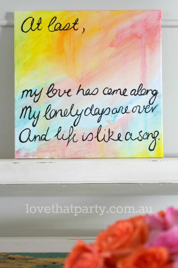 DIY Quote Art Canvas for Valentine's Day gift. Great Idea for your Valentine, could get the kid's to do the painting in the background. Love this song! www.lovethatparty.com.au