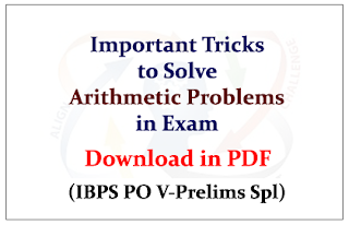 Important Mind Tricks to Solve Arithmetic Problems (IBPS PO Prelims Special) - Download in PDF
