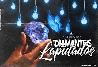 Dezasseis News - Diamantes Lapidados Vol. I (Álbum  2020)