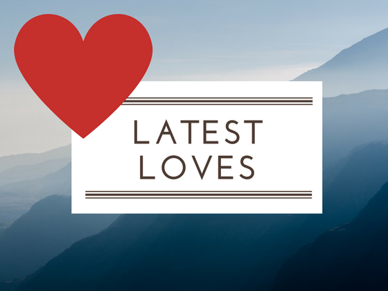 Latest Loves: 8.3.14