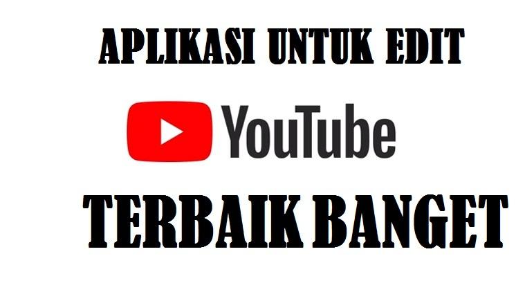 Download Aplikasi Edit Video Yang Sering Digunakan Oleh Youtuber