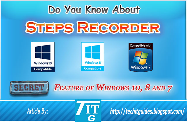 Steps Recorder a Secret Feature of Windows 10, 8 and 7