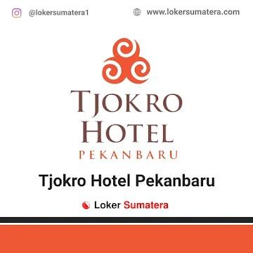 Lowongan Kerja Pekanbaru: Tjokro Hotel November 2020