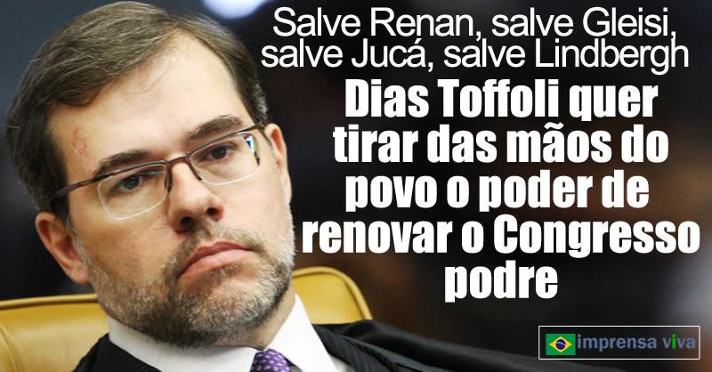 Dias Toffoli defende manobra dos corruptos para manter Congresso podre.  Mais um golpe na democracia e nos brasileiros - Imprensa Viva