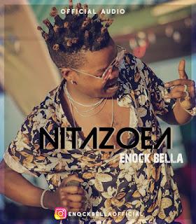 Enock Bella - Nitazoea