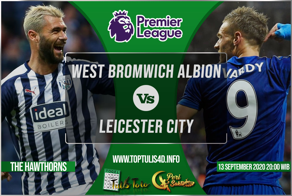 Prediksi West Bromwich Albion vs Leicester City 13 September 2020