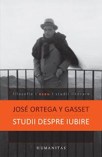 Jose Ortega y Gasset Studii despre iubire Humanitas