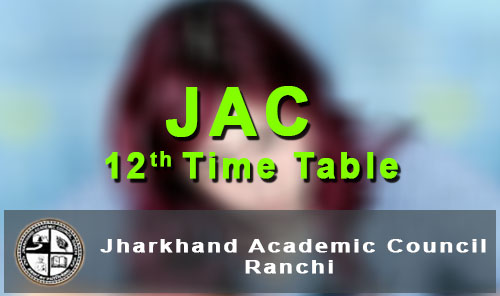 jac 12th exam routine 2018 - jac board 12th time table 2018 download pdf