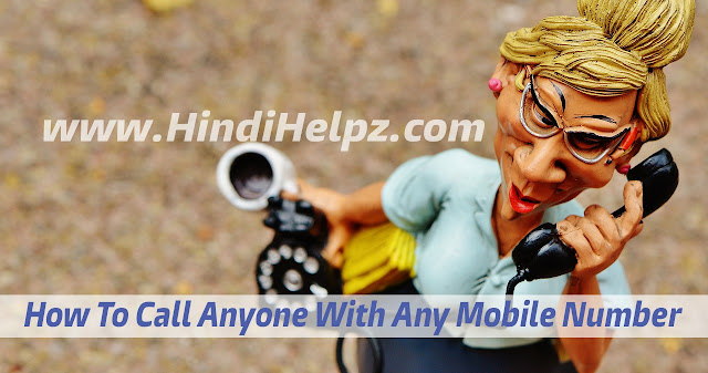 How to call anyone with any mobile number