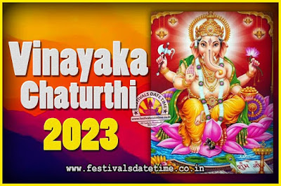 2023 Vinayaka Chaturthi Vrat Yearly Dates, 2023 Vinayaka Chaturthi Calendar