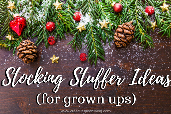 Stocking Stuffer Ideas for grown ups from Creative Green Living