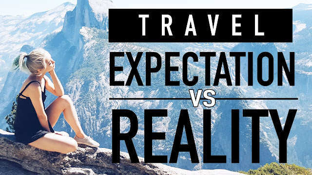 Expectation vs reality while travelling