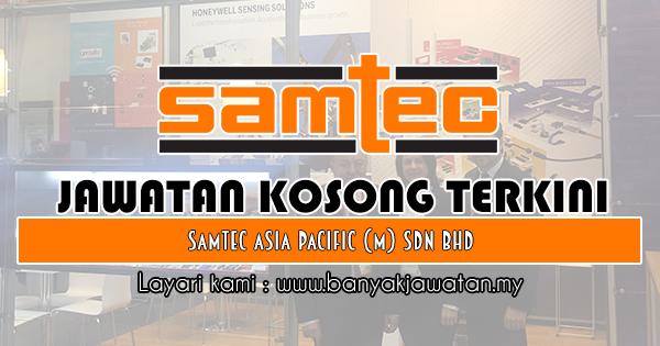 Jawatan Kosong 2018 di Samtec Asia Pacific (M) Sdn Bhd