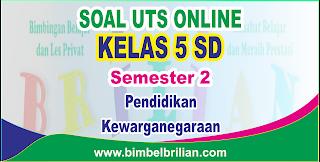 mempublikasikan latihan soall ulangan tengah semester berbentuk online Soal UTS PKN Online Kelas 5 SD Semester 2 - Langsung Ada Nilainya