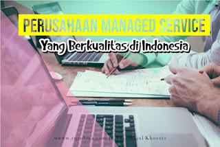 Perusahaan Managed Service Yang Berkualitas di Indonesia