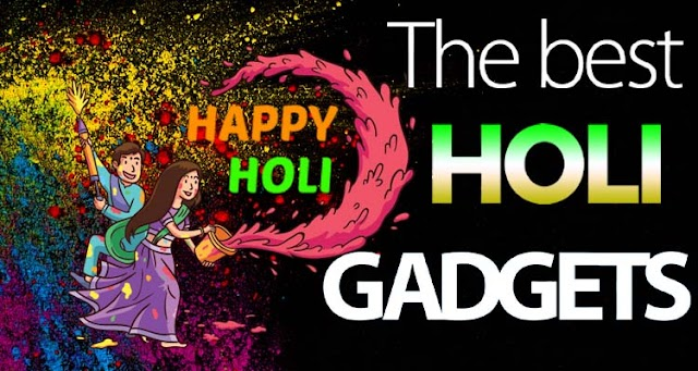 These waterproof gadgets will make your Holi 2019 fun and worry-free