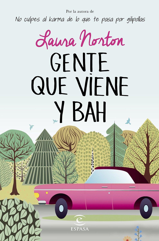 http://labibliotecadebella.blogspot.com.es/2015/08/gente-que-viene-y-bah-laura-norton.html