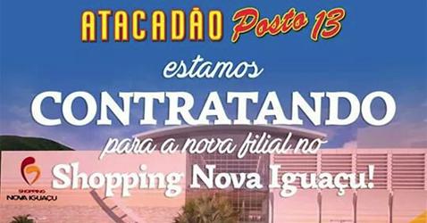 Atacadão Posto 13 e Shopping Nova Iguaçu abrem vagas de emprego  Saiba como  se candidatar 3e7590332ad42