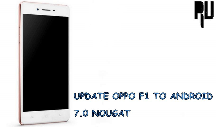 Android nougat for oppo f1 plus