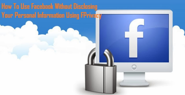 fPrivacy – Use Facebook Without Disclosing Your Personal Info