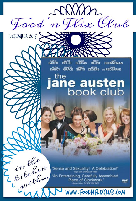 The Jane Austen Book Club | #FoodnFlix December 2015