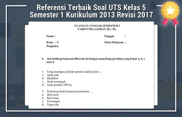 Referensi Terbaik Soal UTS Kelas 5 Semester 1 Kurikulum 2013 Revisi 2017