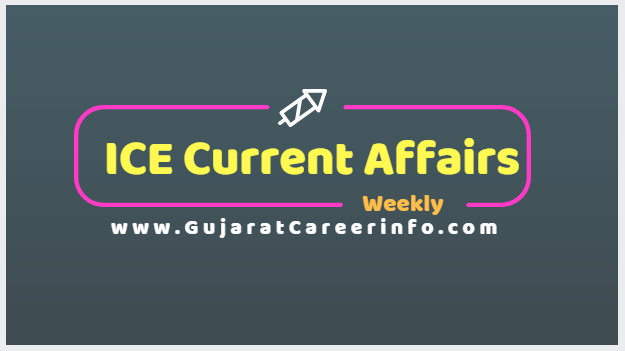 Weekly Current Affairs By ICE Rajkot MAGIC-06 - Gujarat Education