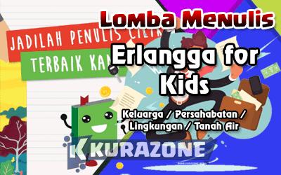 Lomba Menulis Artikel - Erlangga for Kids Berhadiah Uang Tunai dan Publikasi Karya