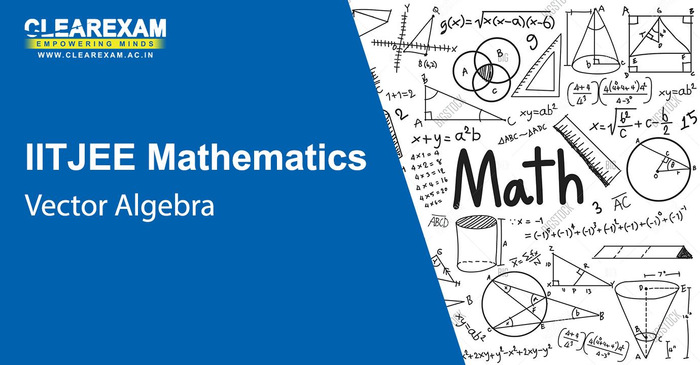 IIT JEE Mathematics Vector Algebra