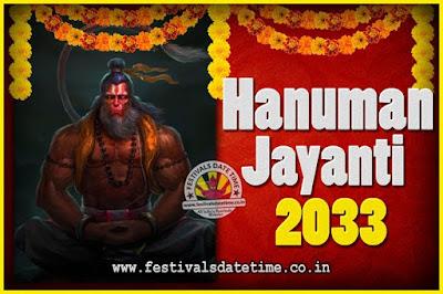 2033 Hanuman Jayanti Pooja Date & Time, 2033 Hanuman Jayanti Calendar