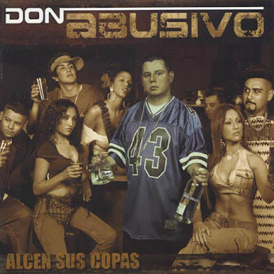 Don Abusivo - Alcen Sus Copas