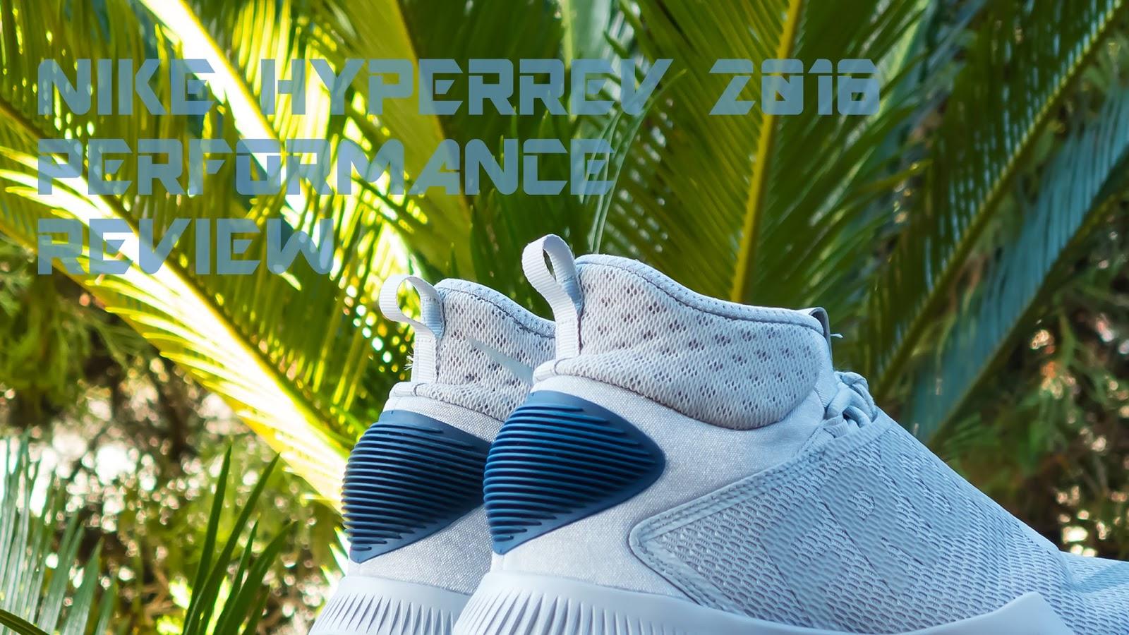 c9a1feca462279 Nike Hyper Rev 2016 Performance Review - SZOK