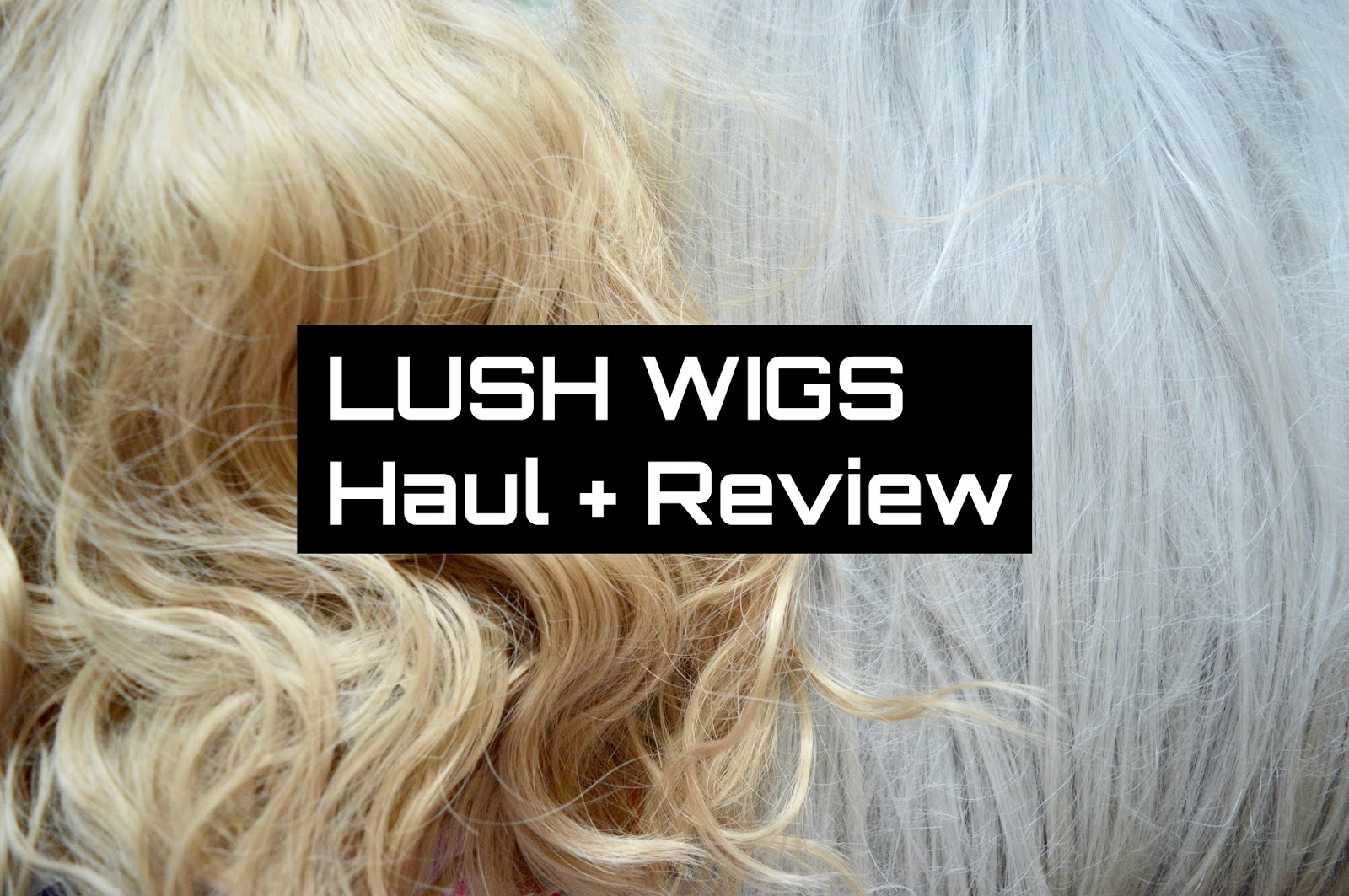 lush wigs haul and review
