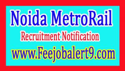 NMR (Noida MetroRail Corporation Limited) Recruitment Notification 2017
