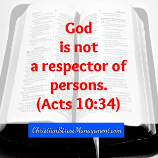 God is not a respector of persons Acts 10:34
