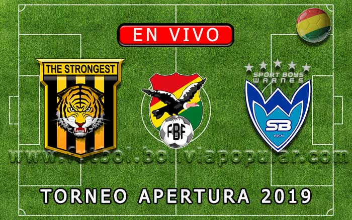 【En Vivo】The Strongest vs. Sport Boys - Torneo Apertura 2019