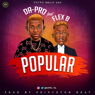 Da-Pro Ft Flex B- Popular