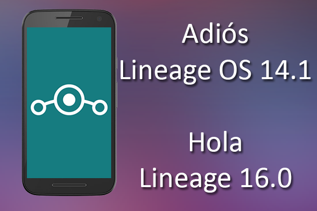 LineageOS 14 1 Dice Adiós - Hola Lineage 16 0 | Android