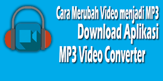 Cara Merubah format Video ke MP3 di Android