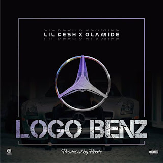 [Music] Lil Kesh Ft. Olamide – Logo Benz