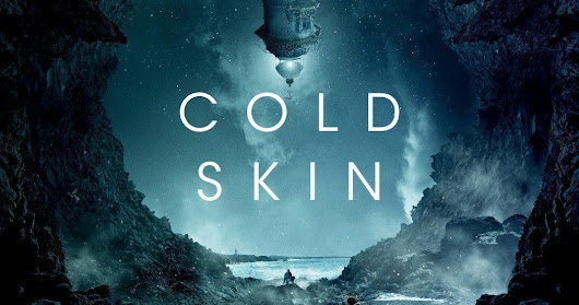 Cold Skin (2018) by Xavier Gens ***Fantasia Festival 2018 Reviews***