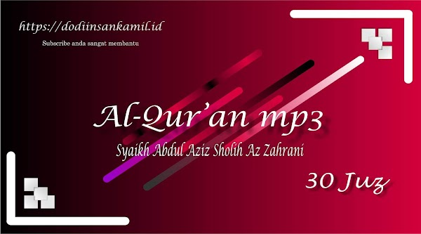Download Al-Qur'an mp3 Full 30 Juz  - Murottal Syaikh Abdul Aziz Sholih Az Zahrani