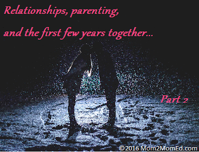 Relationships, parenting, and the first few years together -- Part 2